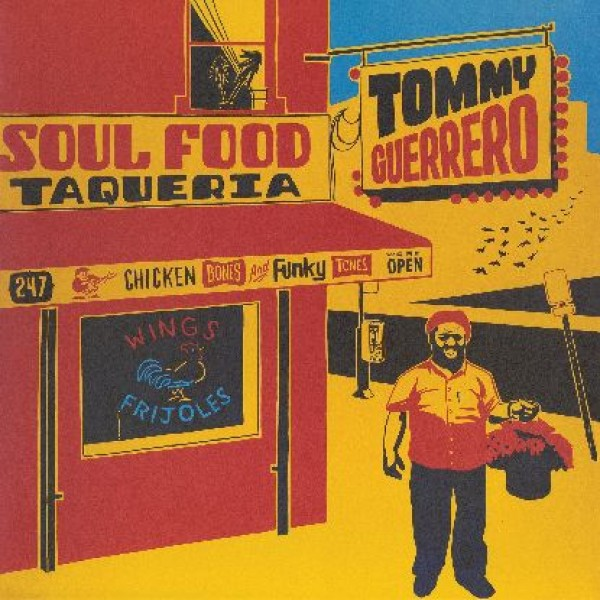 """Tommy Guerrero — """"Soul Food Taqueria (2lp, 2019 Repress, G""""   """" Remastered, 180g, Expanded To Double Lp"""""""