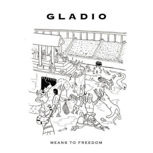 """Gladio — """"Means To Freedom"""""""