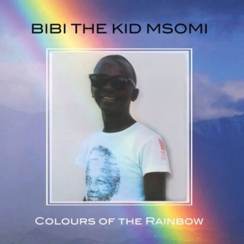 """Bibi """"the Kid"""" Msomi - """"Colours Of The Rainbows"""""""