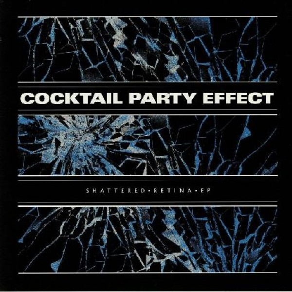 """Cocktail Party Effect - """"Shattered Retina Ep"""""""