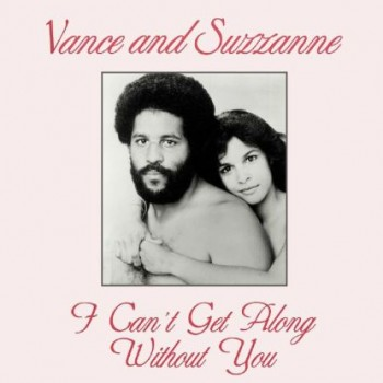 """Vance And Suzzanne - """"I Can't Get Along Without You"""""""