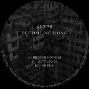 """Jxtps - """"Become Nothing"""""""