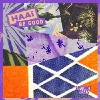 "Haai — ""Be Good"""