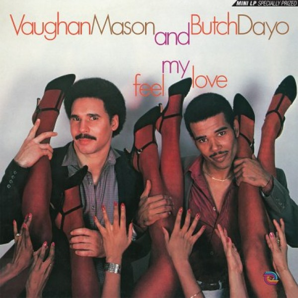 "Vaughan Mason And Butch Dayo — ""Feel My Love"""