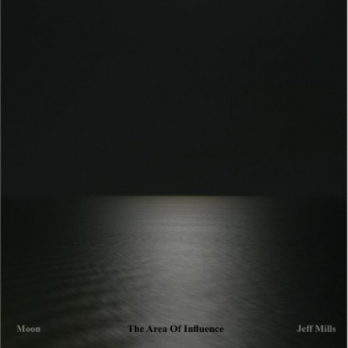 "Jeff Mills — ""Moon - The Area Of Infleunce"""
