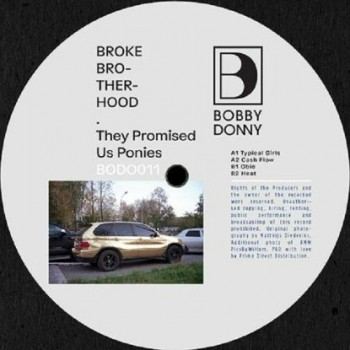 "Broke Brotherhood — ""They Promised Us Ponies"""