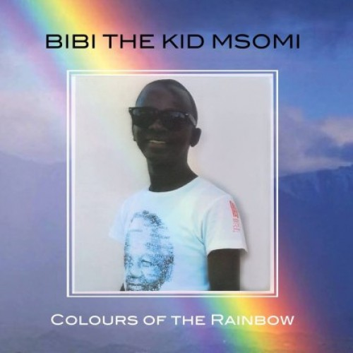 "Bibi ""the Kid"" Msomi - ""Colours Of The Rainbows"""