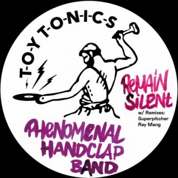 """Phenomenal Handclap Band - """"Remain Silent (w/superpitcher, Ray Mang"""""""